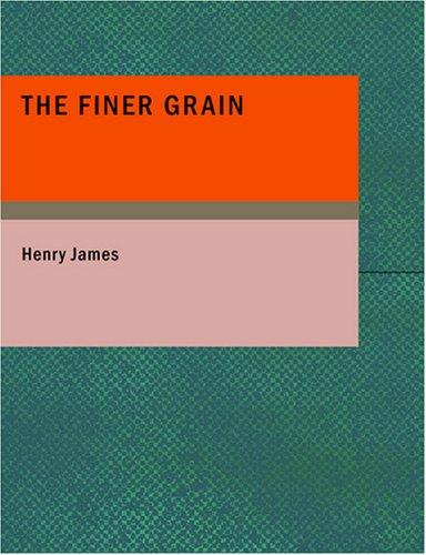 The Finer Grain (Large Print Edition)