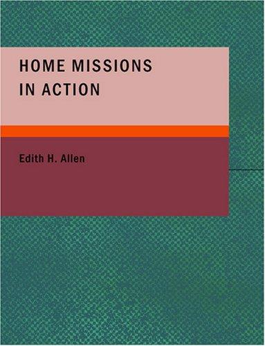Home Missions in Action (Large Print Edition)
