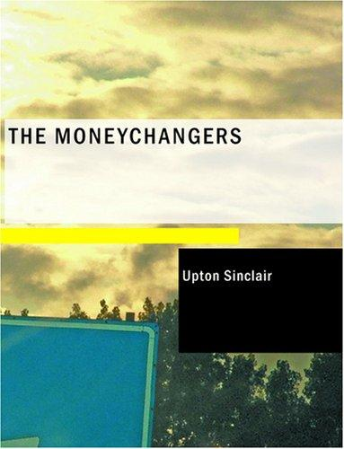 The Moneychangers (Large Print Edition)