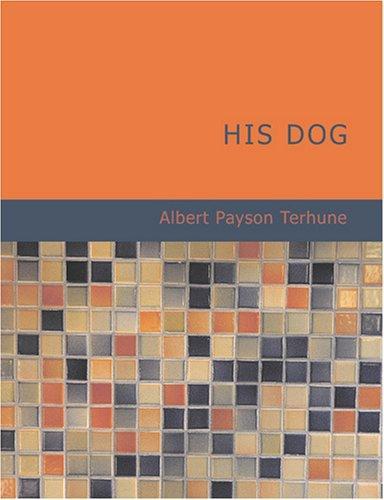 His Dog (Large Print Edition)