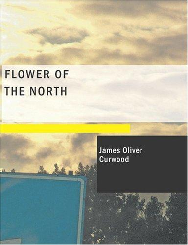 Download Flower of the North (Large Print Edition)