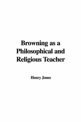 Download Browning as a Philosophical and Religious Teacher