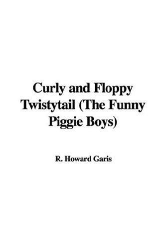 Download Curly and Floppy Twistytail (The Funny Piggie Boys)