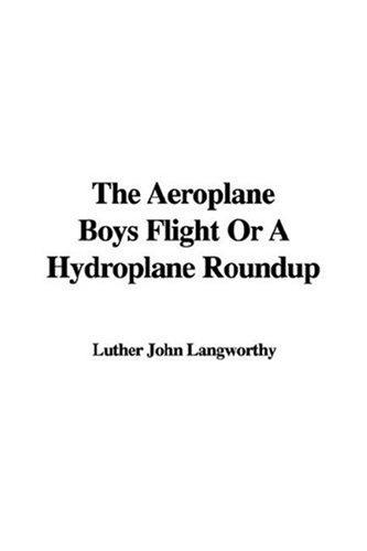 Download The Aeroplane Boys Flight Or A Hydroplane Roundup