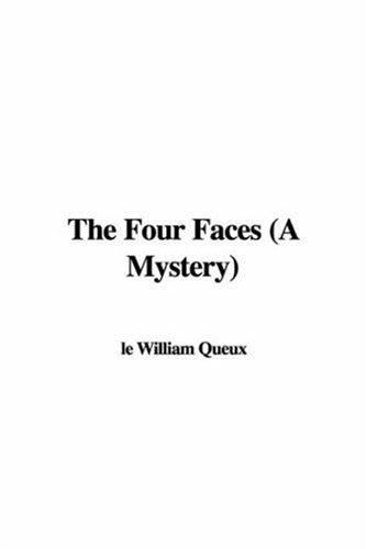 The Four Faces (A Mystery)