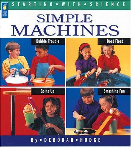Download Simple Machines (Starting with Science)
