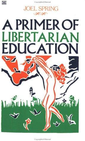 A Primer of Libertarian Education