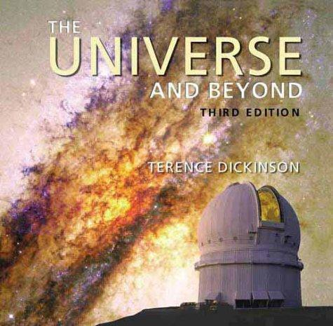 The Universe and Beyond (Third Edition), Dickinson, Terence; Edward G. Gibson (Foreword)