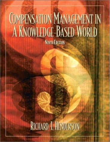 Compensation Management  in a Knowledge-Based World (9th Edition)