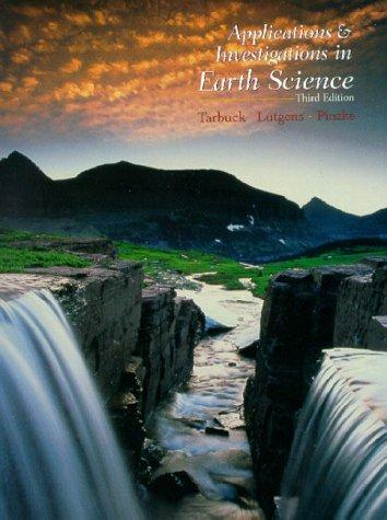 Applications and  Investigations in Earth Science (3rd Edition)