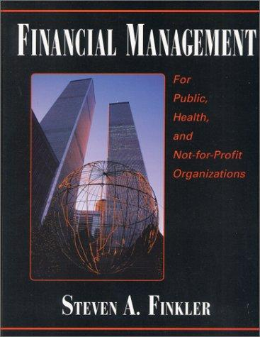 Download Financial Management for Public, Health, and Not-for Profit Organizations