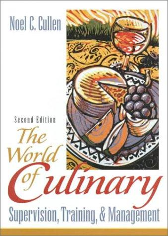 Download The World of Culinary Supervision, Training, and Management (2nd Edition)