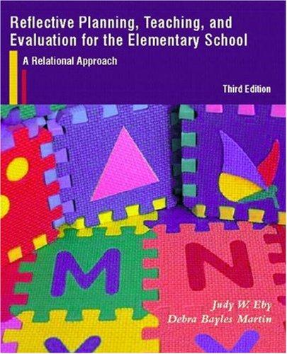 Reflective planning, teaching, and evaluation for the elementary school