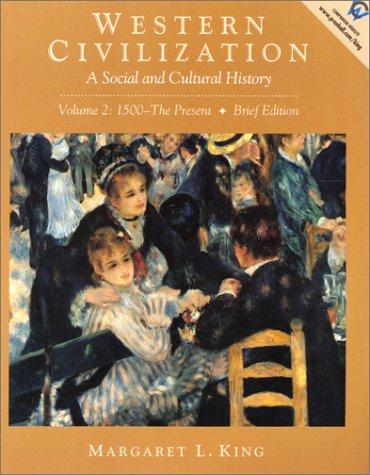 Western Civilization: A Social and Cultural History (Volume II: 1500-The Present, Brief Edition)