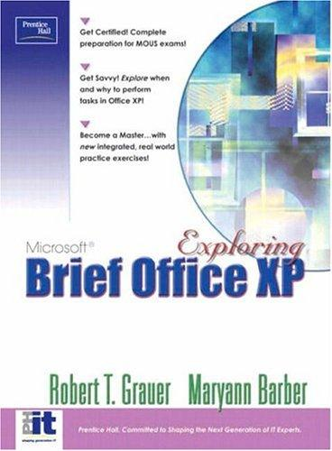 Exploring Microsoft Office XP Professional (Brief) by Robert T. Grauer