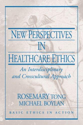 New perspectives in health care ethics