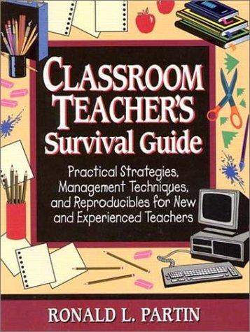 Classroom Teacher's Survival Guide by Ronald Partin