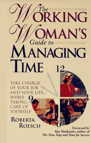 The working woman's guide to managing time