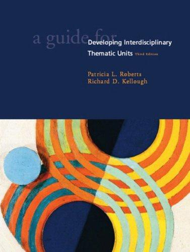Download A guide for developing interdisciplinary thematic units