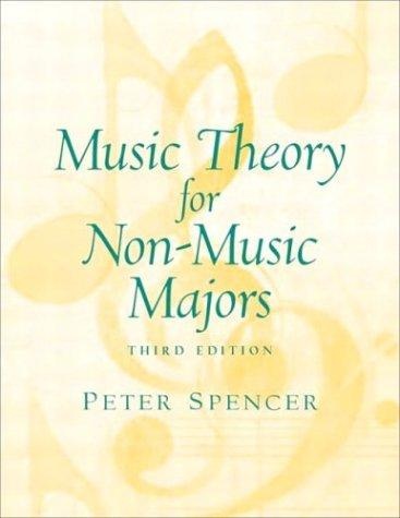 Music Theory for Non-Music Majors (3rd Edition)
