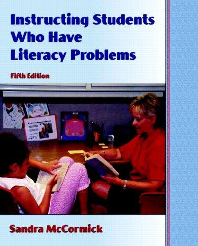 Instructing Students Who Have Literacy Problems (5th Edition)