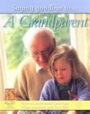 A Grandparent (Saying Goodbye To…)
