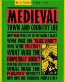 Medieval Town And Country Life (History Topics)