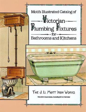 Mott's illustrated catalog of Victorian plumbing fixtures for bathrooms and kitchens by J.L. Mott Iron Works.