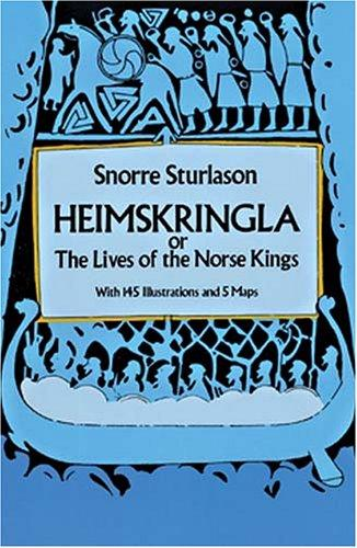 Heimskringla, or The lives of the Norse kings