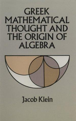 Download Greek mathematical thought and the origin of algebra