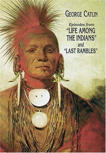 "Download Episodes from ""Life among the Indians"" and ""Last rambles"""