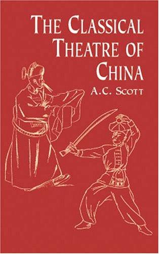 The Classical Theatre of China