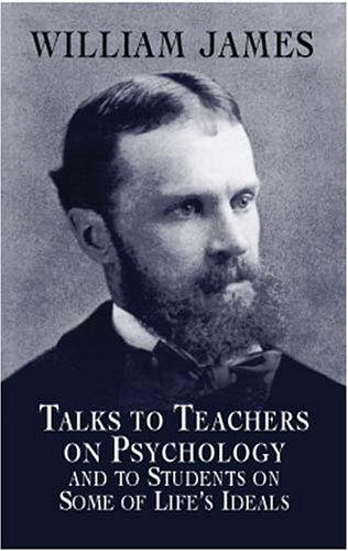 Download Talks to teachers on psychology and to students on some of life's ideals