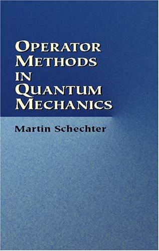 Download Operator Methods in Quantum Mechanics