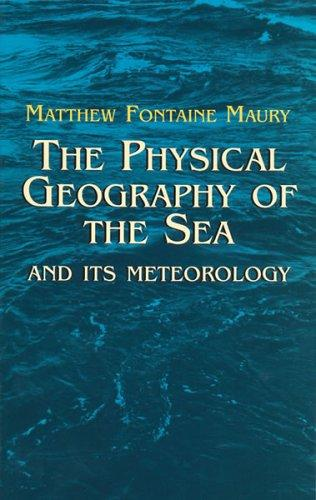 Download The Physical Geography of the Sea and Its Meteorology