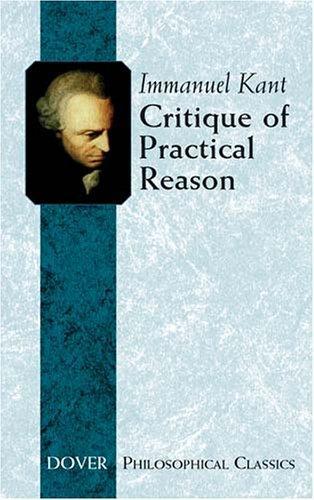 Critique of Practical Reason (Philosophical Classics)