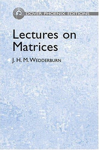 Lectures on Matrices (Phoenix Edition)