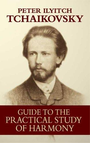 Guide to the Practical Study of Harmony by Peter Ilich Tchaikovsky
