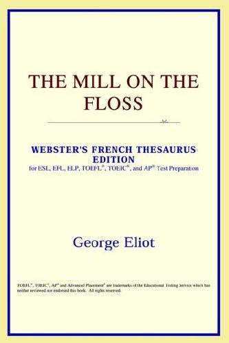 Download The Mill on the Floss (Webster's French Thesaurus Edition)