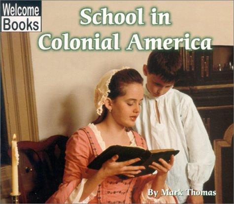 Download School in Colonial America (Welcome Books)