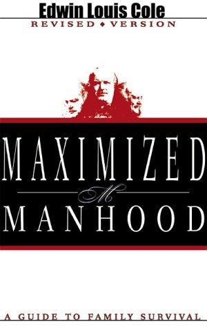 Maximized Manhood by Edwin Louis Cole