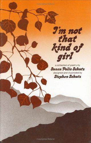 I'm Not That Kind of Girl by Susan Polis Schutz
