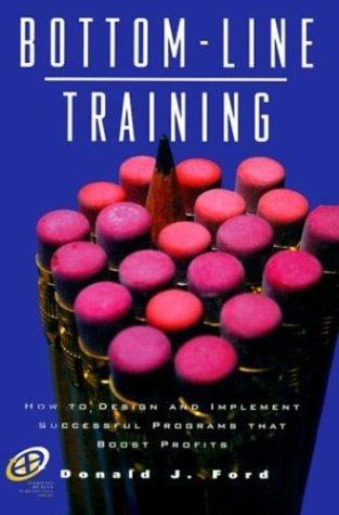 Bottom-line Training by Donald J. Ford
