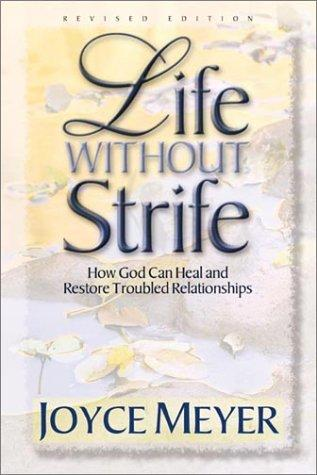 Life without strife
