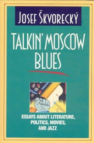 Talkin' Moscow blues by Josef Škvorecký