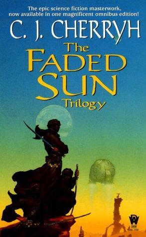 The Faded Sun Trilogy (Kesrith, Shon'jir, Kutath)