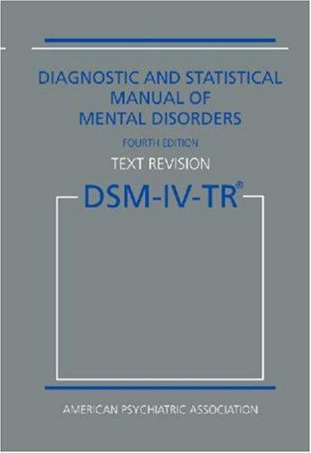 Image for Diagnostic and Statistical Manual of Mental Disorders, 4th Edition, Text Revision (DSM-IV-TR)