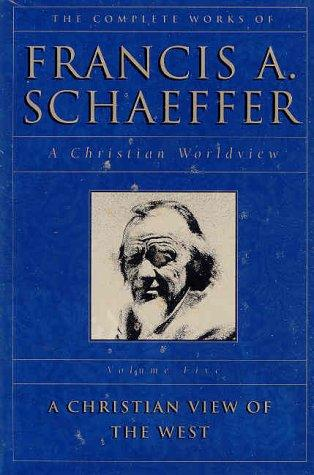The Complete Works of Francis A. Schaeffer