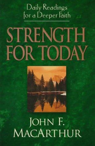 Strength for Today by John MacArthur