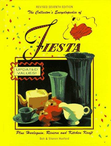 The collector's encyclopedia of Fiesta, with Harlequin and Riviera